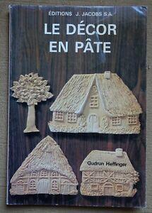 Le décor en pâte - Gudrun Hettinger - Décoration culinaire - illustré - 1982 -