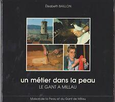 E.Baillon - Un métier dans la peau, le gant à Millau - gantiers, tanneurs