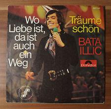 """Single 7"""" Vinyl Bata Illic - Träume schön Wo Liebe ist, da ist auch ein Weg TOP!"""