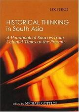 Historical Thinking in South Asia: A Handbook of Sources from Colonial-ExLibrary