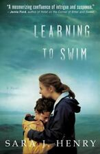 Learning to Swim : A Novel by Sara J. Henry (2011, Paperback)