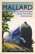 Mallard: How the 'Blue Streak' Broke the World Steam Speed Record,Hale, Don,New