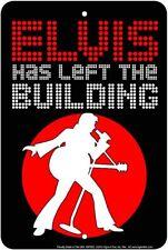 Elvis Presley Has Left The Building . 8x12 metal sign