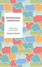 ANTHROPOLOGICAL CONVERSATIONS - BRETTELL, CAROLINE B. - NEW HARDCOVER BOOK
