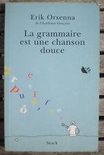 Livre Roman * LA GRAMMAIRE EST UNE CHANSON DOUCE * de ERIK ORSENNA !