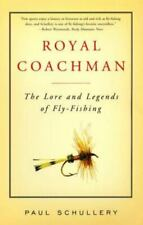 Royal Coachman: The Lore and the Legend of Fly-fishing, , Schullery, Paul, Very