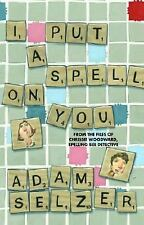I Put a Spell on You: From the Files of Chrissie Woodward, Spelling Be-ExLibrary