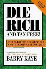 Die Rich and Tax Free: Over 50 Powerful Concepts for Wealth Creation and Preserv
