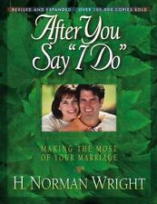 After You Say -I Do-: Making the Most of Your Marriage (Paperback or Softback)