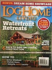 Log Home Living Waterfront Retreats Floor Plans How Tos July 2015 FREE SHIPPING!