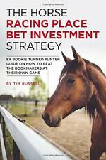 The Horse Racing Place Bet Investment Strategy by Tim Russell New Paperback Book