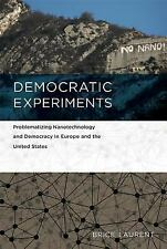 Democratic Experiments: Problematizing Nanotechnology and Democracy in Europe an