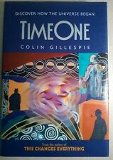 Time One: Discover How The Universe Began - Colin Gillespie - Hardcover