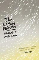 The Latest Winter by Nelson, Maggie, NEW Book, FREE & FAST Delivery, (Paperback)