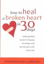 How to Heal a Broken Heart in 30 Days break up book by howard bronson & M Riley