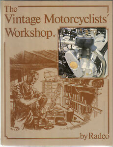 The Vintage Motorcyclists' Workshop by Radco 1986 Engine Electrics Transmission
