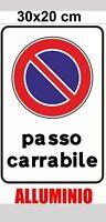 CARTELLO SEGNALETICO TARGA ALLUMINIO PASSO CARRABILE 20X30 cm
