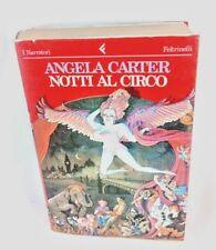 ANGELA CARTER - NOTTI AL CIRCO - I NARRATORI FELTRINELLI 1° EDIZIONE 1985