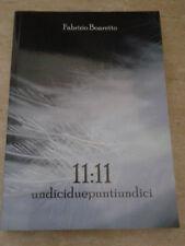Fabrizio Boaretto - 11:11 UNDICIDUEPUNTIUNDICI - 2013 - 1° Ed. Italgrafica