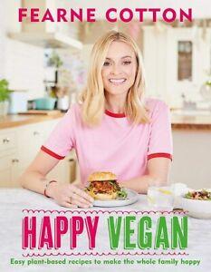Happy Vegan by Fearne Cotton (NEW Hardback)