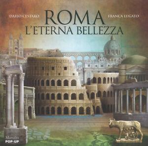 Roma. L'eterna bellezza. Libro pop-up. Ediz. a colori - Cestaro Dario,...