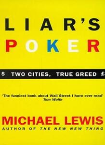 Liar's Poker: Two Cities, True Greed(Coronet Books): Playing the Money Markets,