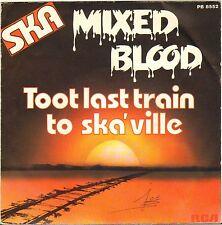 "MIXED BLOOD ""TOOT LAST TRAIN TO SKA'VILLE"" SKA 80'S SP RCA 8552"