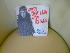 VINYLE 45 T KELLY MARIE WHO'S THAT LADY WITH MY MAN