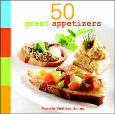 50 Great Appetizers: Dips, Nibbles and Finger Foods by Pamela Sheldon Johns - B2