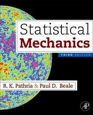Statistical Mechanics, Third Edition by Pathria, R K; Beale, Paul D.