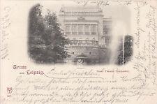 Gruss aus Leipzig, Neues Theater, gelaufen 1898, sehr gut erhalten,  siehe Scan