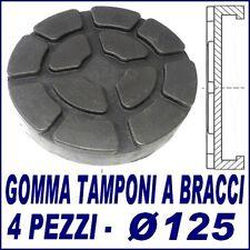 PONTE SOLLEVATORE  A BRACCI - Set di 4 TAMPONI GOMMA diametro 125 MM. per - @ --