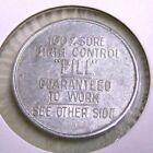 Vintage Aluminum Novelty 100 % Birth Control Pill Token Satire Directions Humor