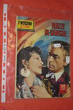 VOSTRI FILM CINEROMANZO N°13-ANNO 3°-1958-NOZZE DI SANGUE-CON NINO PAVESE -FOTO