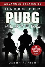 Hacks for PUBG Players Advanced Strategies: An Unofficial Gamer's Guide: An Unof
