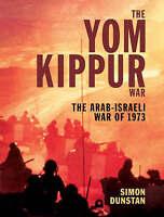 THE YOM KIPPUR WAR: THE ARAB-ISRAELI WAR OF 1973, Dunstan, Simon., Used; Very Go