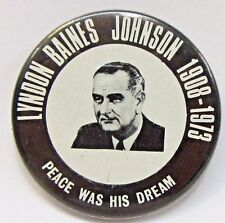"LYNDON B. JOHNSON PEACE WAS HIS DREAM 1908-1973  2"" pinback button LBJ"