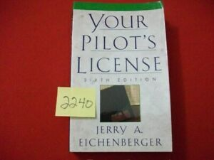 YOUR PILOT'S LICENSE-QUINTESSENTIAL GUIDE FOR AVIATORS TO BE BY J.A.EICHENBERGER
