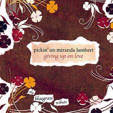 Pickin on Miranda Lambert: Giving Up on CD