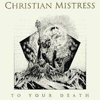 Christian Mistress - To Your Death [New Vinyl]