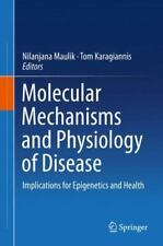 Molecular Mechanisms and Physiology of Disease : Implications for Epigenetics...