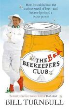 The Bad Beekeepers Club: How I stumbled into the Curious World ,.9780751544053