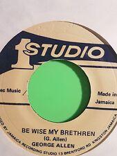 Studio One - Be Wise My Brethren /  Version . George Allen ( LIMITED)
