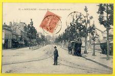 cpa 92 - BOULOGNE BILLANCOURT Grande Rue prise du ROND POINT Poste aux Chevaux