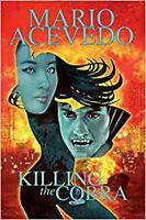 Killing the Cobra: Chinatown Trollop (Felix Gomez), Mario Acevedo, New Book