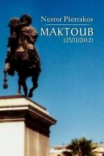 Maktoub by Nestor Pierrakos (2012, Paperback)