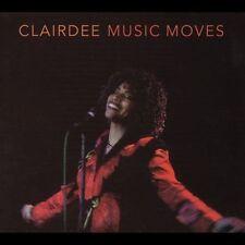 Music Moves [Digipak] * by Clairdee (CD, Jun-2005, Hyena Records)