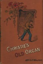 Mrs. O.F. Walton CHRISTIE'S OLD ORGAN OR HOME SWEET HOME 1895 HC Book