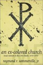 An Ex-Colored Church: Social Activism in the Cme Church 1870-1970 (Voices of th