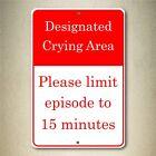"Designated Crying Area Aluminum Metal Sign 8"" x 12"" Red White"